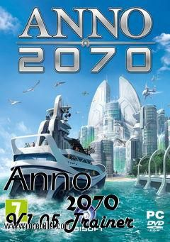 Downloading trainers for Anno 2070 has never been so easy! For Anno             2070 V05.14.2012 Trainer visit LoneBullet Trainers - http://www.lonebullet.com/trainers/download-anno-2070-v05142012-trainer-free-381.htm and download at the highest speed possible in this universe!
