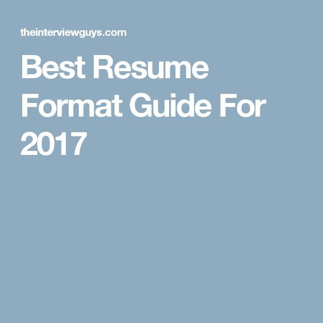 Best Resume Format Guide For 2017