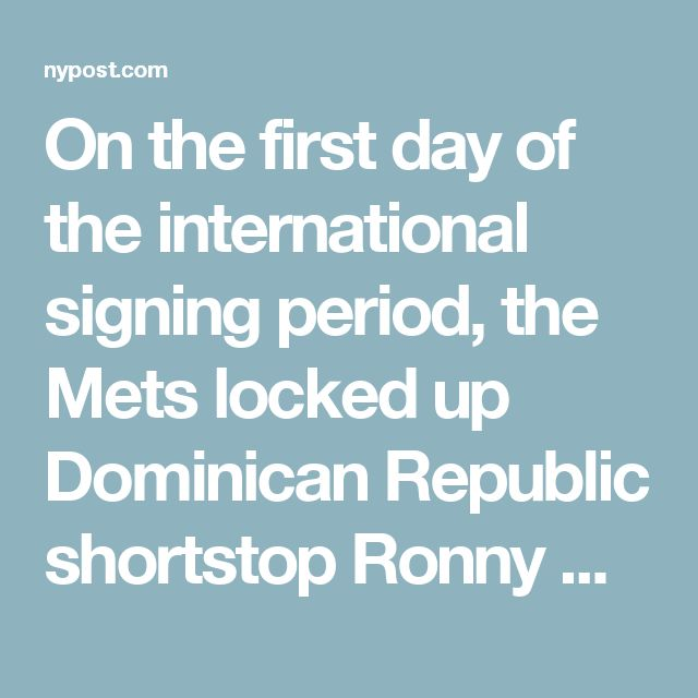 On the first day of the international signing period, the Mets locked up Dominican Republic shortstop Ronny Maurico, the 10th-ranked prospect according to MLBPipeline.com. He was reportedly given a $2.1 million signing bonus, the largest figure the Mets have given to an international prospect, surpassing the $1.75 million bonus they gave to Amed Rosario five years ago. They also signed Dominican Republic outfielder Adrian Hernandez, ranked 18th by MLB Pipeline, to a reported $1.5 million.