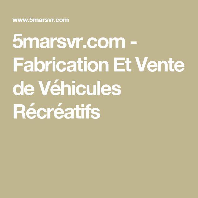5marsvr.com - Fabrication Et Vente de Véhicules Récréatifs