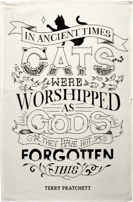 Cat tea towel 6 - This classic quote by Terry Pratchett has been illustrated and is now a clever tea towel.