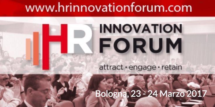 Dopo il successo della I^ edizione che ha coinvolto più di 100 aziende (personale Executives HR), torna HR INNOVATION FORUM - Bologna 23 e 24 Marzo 1017