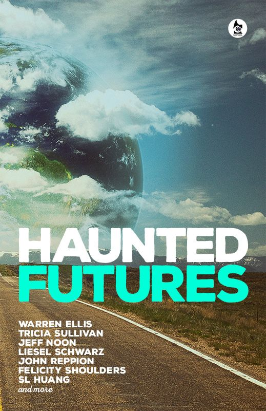 Haunted Futures: Tomorrow is Coming edited by Salomé Jones Stories by Warren Ellis, Tricia Sullivan, Jeff Noon and more Buy it on Amazon.