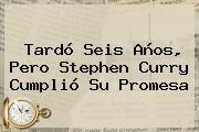 http://tecnoautos.com/wp-content/uploads/imagenes/tendencias/thumbs/tardo-seis-anos-pero-stephen-curry-cumplio-su-promesa.jpg Stephen Curry. Tardó seis años, pero Stephen Curry cumplió su promesa, Enlaces, Imágenes, Videos y Tweets - http://tecnoautos.com/actualidad/stephen-curry-tardo-seis-anos-pero-stephen-curry-cumplio-su-promesa/