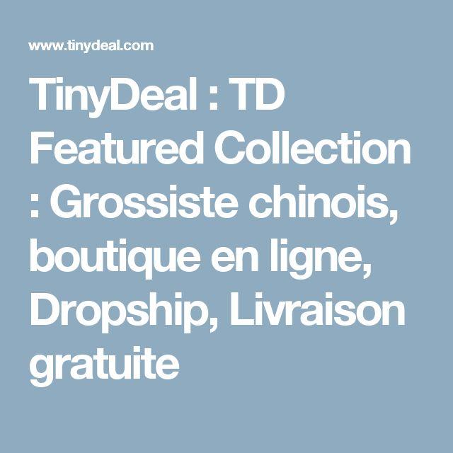 TinyDeal : TD Featured Collection : Grossiste chinois, boutique en ligne, Dropship, Livraison gratuite