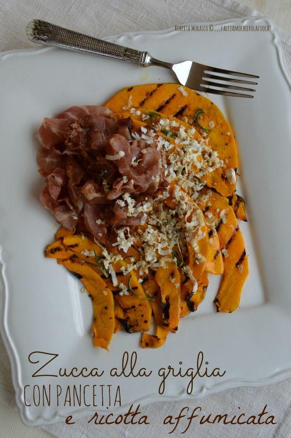 Zucca alla griglia con pancetta croccante e ricotta affumicata | facciamo che ero la cuoca http://www.facciamocheerolacuoca.ifood.it/2015/02/zucca-alla-griglia-pancetta-croccante-e-ricotta-affumicata.html