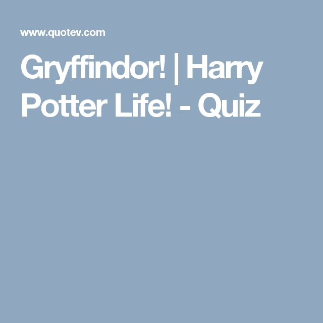 Gryffindor! | Harry Potter Life! - Quiz