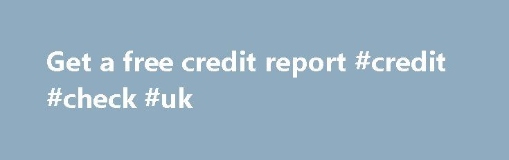 Get a free credit report #credit #check #uk http://credit.remmont.com/get-a-free-credit-report-credit-check-uk/  #how to check your credit score for free # Get a free credit report Identity theft is a serious concern Read More...The post Get a free credit report #credit #check #uk appeared first on Credit.