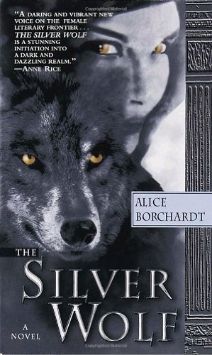 The Silver Wolf by Alice Borchardt,: Worth Reading, Wolf 9780345456182, Books Worth, Wolves, Favorite Books, Wolf Legends, Alice Borchardt, Silver Wolf Night, Amazing Books