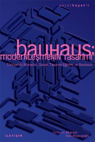 Bauhaus: Modernleşmenin Tasarımı