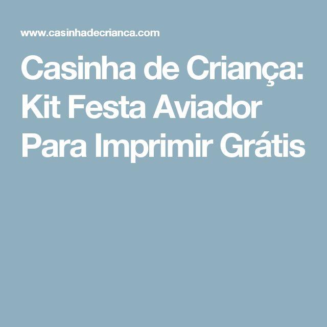 Casinha de Criança: Kit Festa Aviador Para Imprimir Grátis