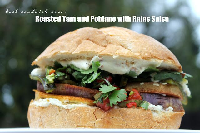 MoFo'n Best Sandwich Ever: Roasted Yam and Poblano with Rajas Salsa ...