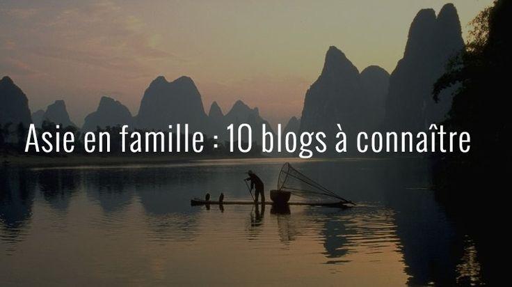 Asie en famille : 10 blogs à connaître pour planifier votre prochain voyage