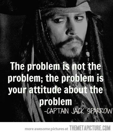 Your attitude is the problem