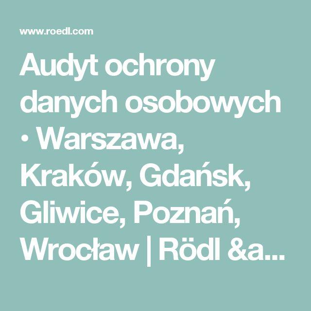 Audyt ochrony danych osobowych • Warszawa, Kraków, Gdańsk, Gliwice, Poznań, Wrocław | Rödl & Partner