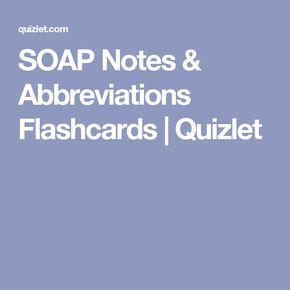 SOAP Notes & Abbreviations Flashcards | Quizlet