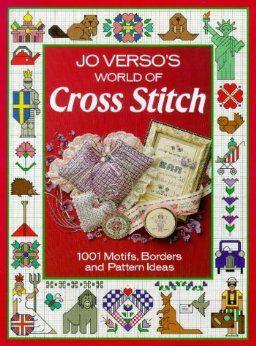 Jo Verso's World of Cross Stitch: 1001 Motifs, Borders and Pattern Ideas