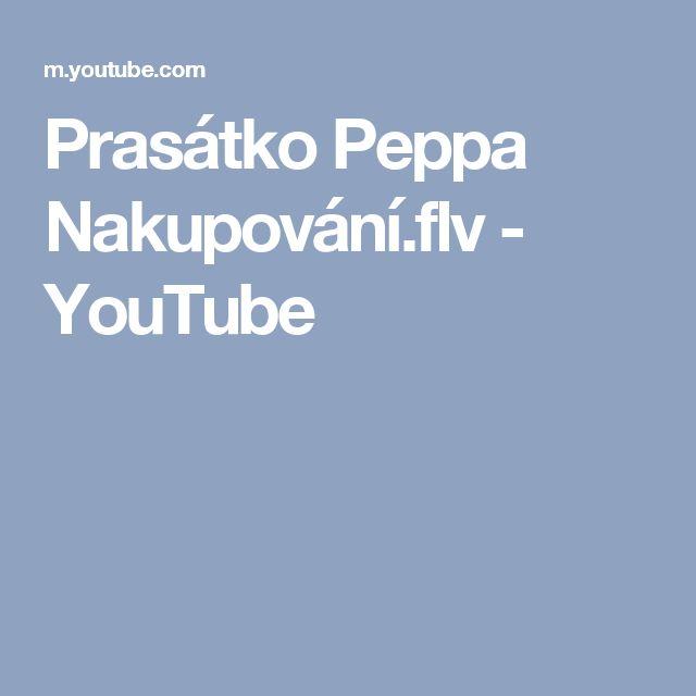Prasátko Peppa Nakupování.flv - YouTube