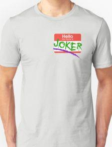 Hello my name is Joker T-Shirt