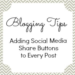 Here Comes the Sun: Blogging Tips: Adding Social Media Share Buttons to Every Post