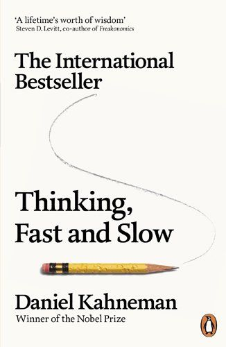 """Thinking, Fast and Slow,"" by Daniel Kahneman"