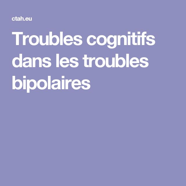 Troubles cognitifs dans les troubles bipolaires