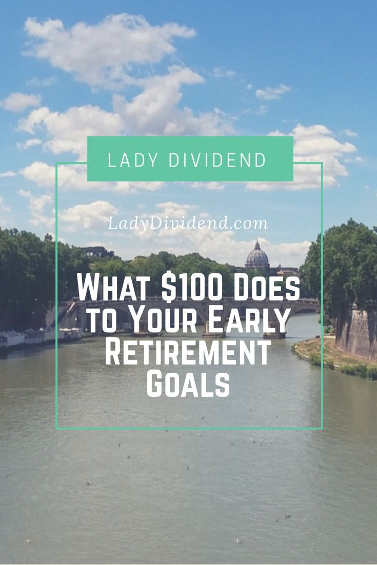 What is the value of each $100 to your early retirement? http://ladydividend.com/value-100-early-retirement/