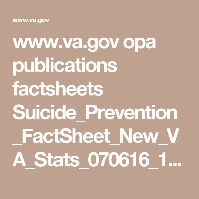 www.va.gov opa publications factsheets Suicide_Prevention_FactSheet_New_VA_Stats_070616_1400.pdf