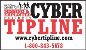 CyberTipline - NCMEC  The CyberTipline® receives leads and tips regarding suspected crimes of sexual exploitation committed against children. More than 1.7 million reports of suspected child sexual exploitation have been made to the CyberTipline between 1998 and December 2012.  If you have information regarding possible child sexual exploitation, report it to the CyberTipline.