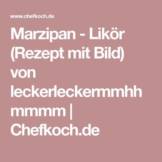 Marzipan - Likör (Rezept mit Bild) von leckerleckermmhhmmmm | Chefkoch.de