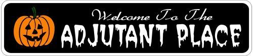 ADJUTANT PLACE Lastname Halloween Sign - Welcome to Scary Decor, Autumn, Aluminum - 4 x 18 Inches by The Lizton Sign Shop. $12.99. Great Gift Idea. Rounded Corners. Aluminum Brand New Sign. Predrillied for Hanging. 4 x 18 Inches. ADJUTANT PLACE Lastname Halloween Sign - Welcome to Scary Decor, Autumn, Aluminum 4 x 18 Inches - Aluminum personalized brand new sign for your Autumn and Halloween Decor. Made of aluminum and high quality lettering and graphics. Made to ...