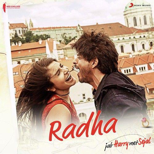 Mein Bani Teri Radha Jab Harry Met Sejal Mp3 Song Download Mein Bani Teri Radha Jab Harry Met Sejal Bollywood Music Latest Bollywood Songs Bollywood Songs