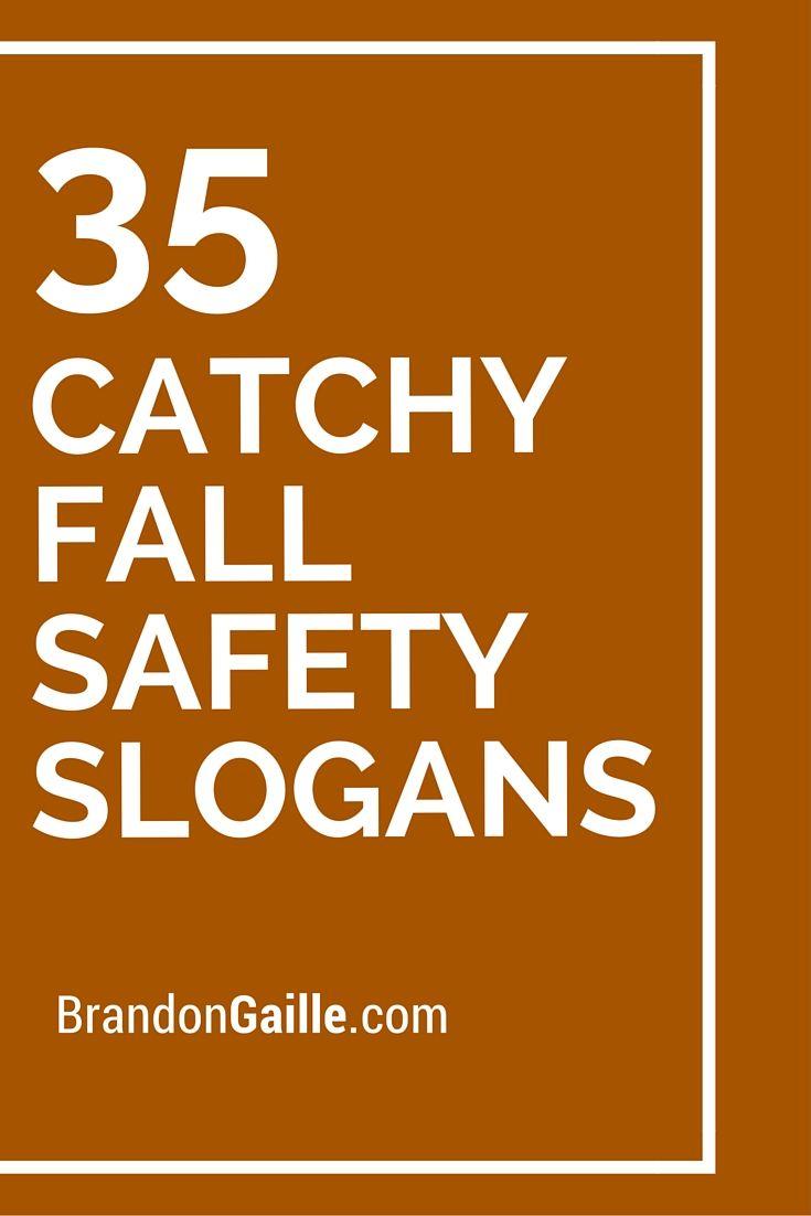 35 Catchy Fall Safety Slogans | Catchy Slogans | Safety ...