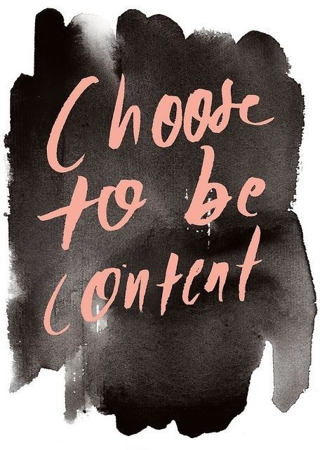 choose to be content #quotes #wordstoliveby via Luna Belle #Quote ☮k☮