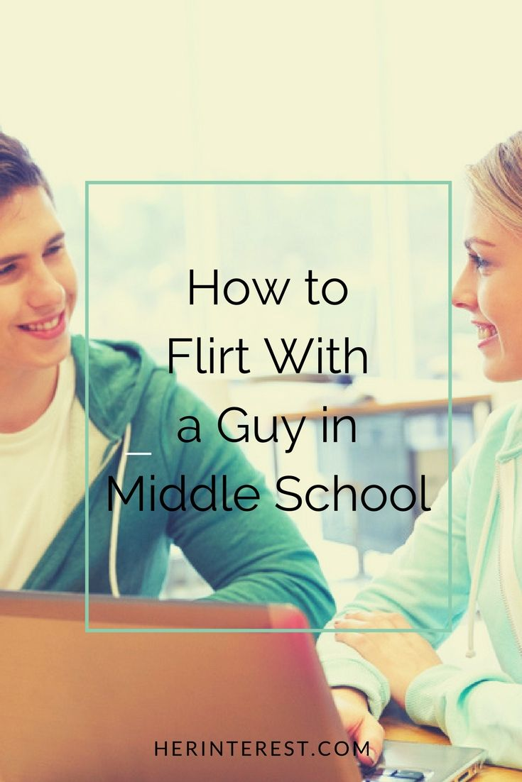 How to Flirt With a Guy in Middle School | Flirting quotes