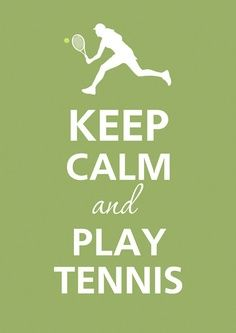 That's it: Tennis Tennis, Tennis Stuff, My Life, So True, Keepcalm, Tennis 3, Keep Calm Quotes Sports, Games Sets Matching, Plays Tennis