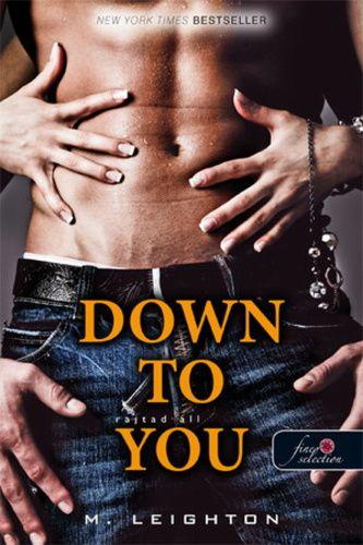 M. Leighton: Down to You – Rajtad áll