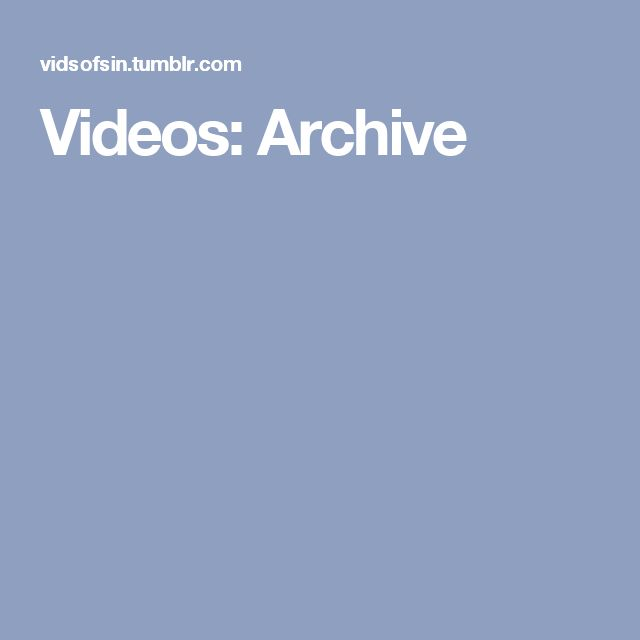 Videos: Archive