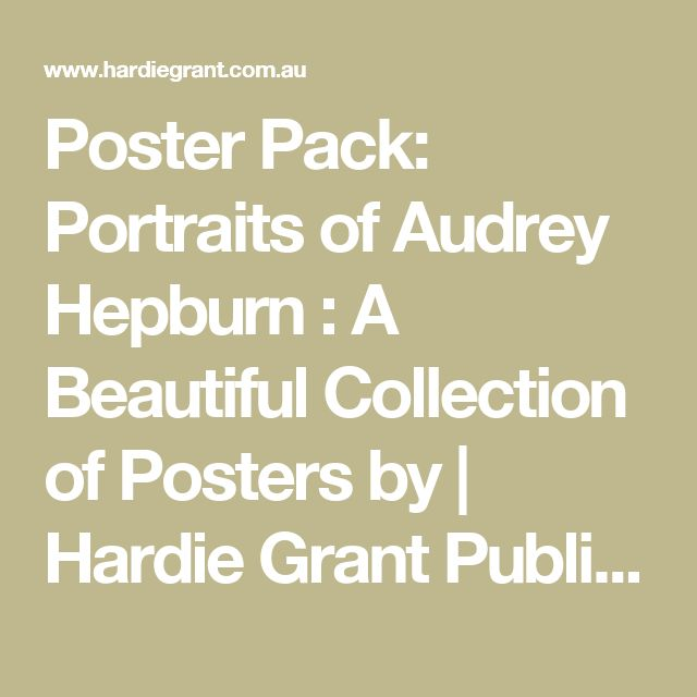 Poster Pack: Portraits of Audrey Hepburn : A Beautiful Collection of Posters by  | Hardie Grant Publishing