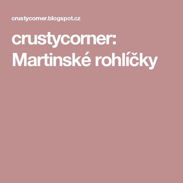 crustycorner: Martinské rohlíčky