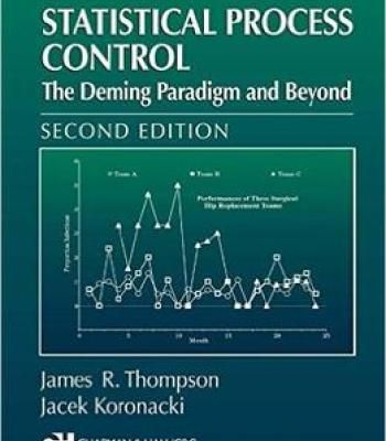 Statistical Process Control: The Deming Paradigm And Beyond Second Edition By J.R. Thompson J. Koronacki PDF