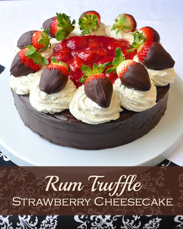 Rum Truffle Strawberry Cheesecake - an impressive centerpiece dessert for any special occasion.