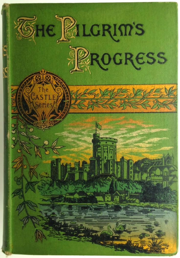 """The Pilgrim's Progress from This World to that which is to come, under the verisimilitude of a dream by John Bunyan with Notes and Memoir by The Rev. James Inglis of Johnstone, London & Edinburgh: Gall & Inglis, """"The Castle Series"""" [1889] ] 