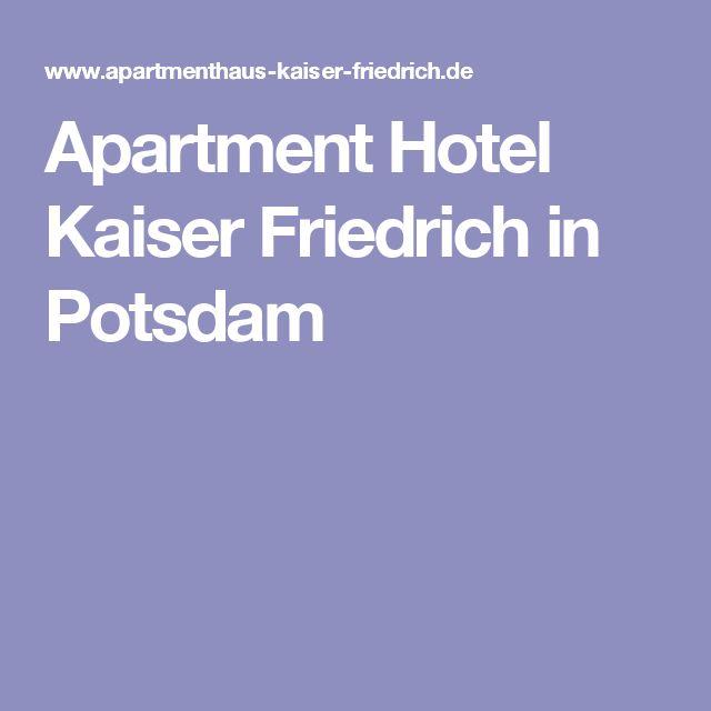 Apartment Hotel Kaiser Friedrich in Potsdam