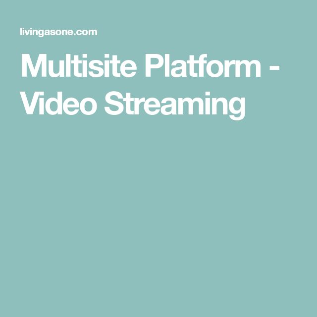 Multisite Platform - Video Streaming
