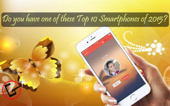 Most amazing phones of 2015. Check out the top 10 smartphones of 2015 which were very much liked by the buyers.