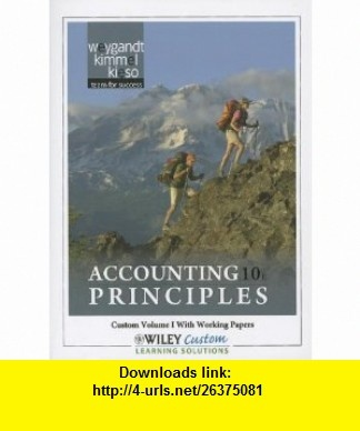 Accounting Principles 10th Edition Volume 1 for Paradise Valley Community College (9781118106020) Jerry J. Weygandt, Paul D. Kimmel, Donald E. Kieso , ISBN-10: 1118106024  , ISBN-13: 978-1118106020 ,  , tutorials , pdf , ebook , torrent , downloads , rapidshare , filesonic , hotfile , megaupload , fileserve