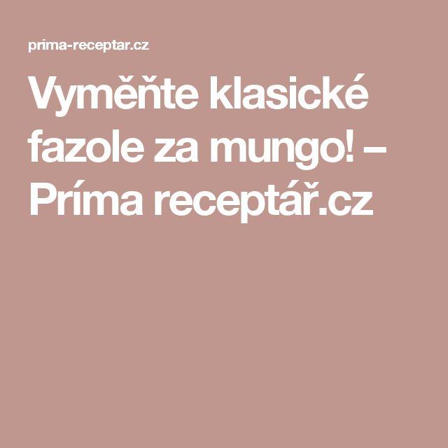 Vyměňte klasické fazole za mungo! – Príma receptář.cz