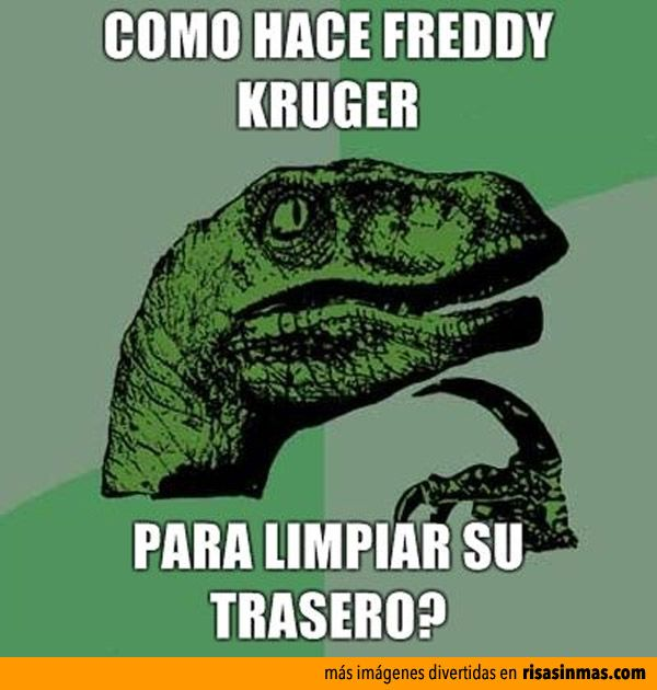 Filosoraptor y Freddy Krueger.