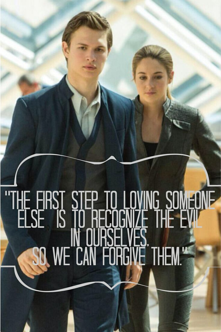 """The first step to loving someone else is to recognize the evil in ourselves..."" #Divergent"